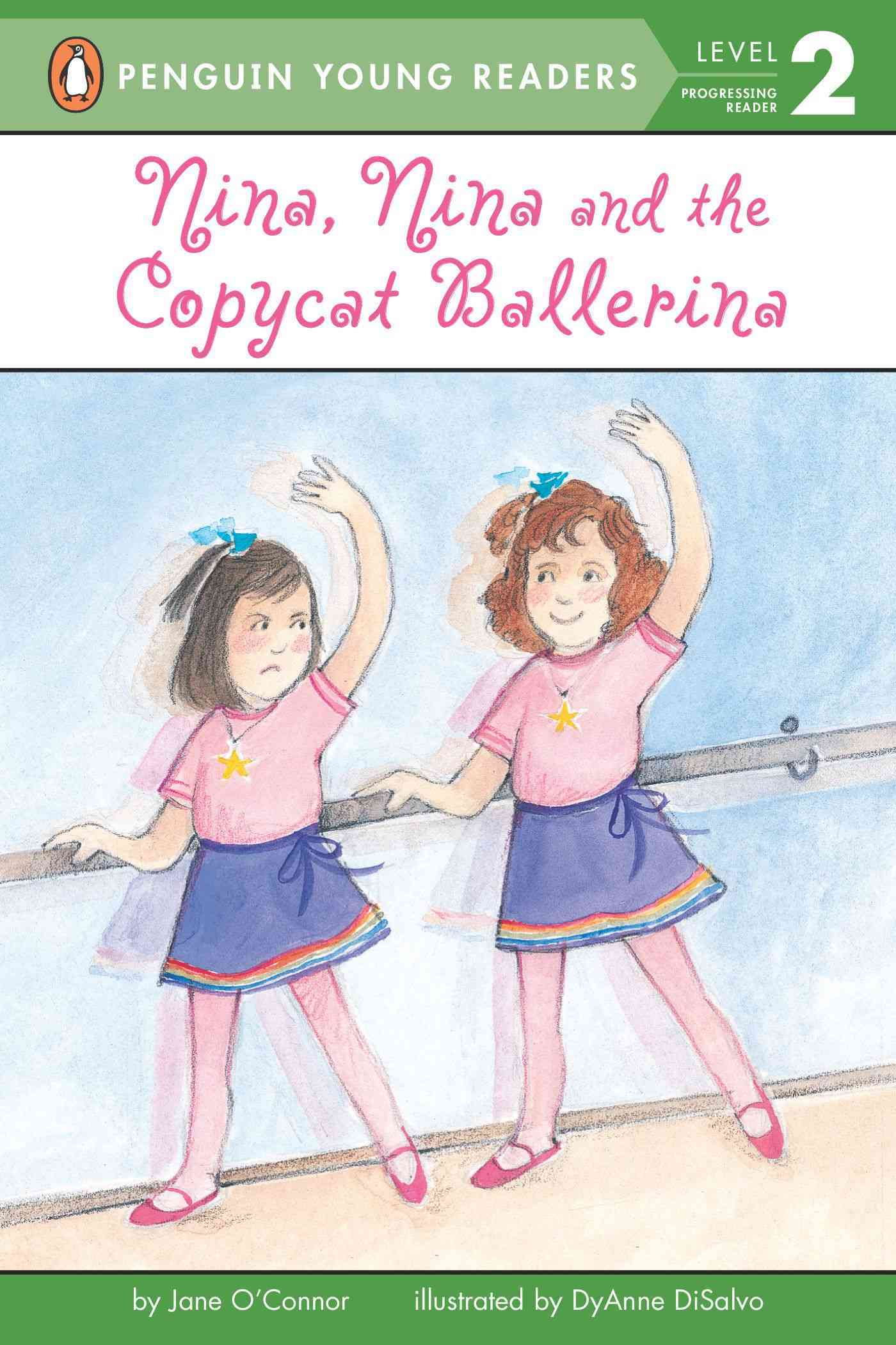 Nina, Nina and the Copycat Ballerina By O'Connor, Jane/ Disalvo-Ryan, Dyanne (ILT)