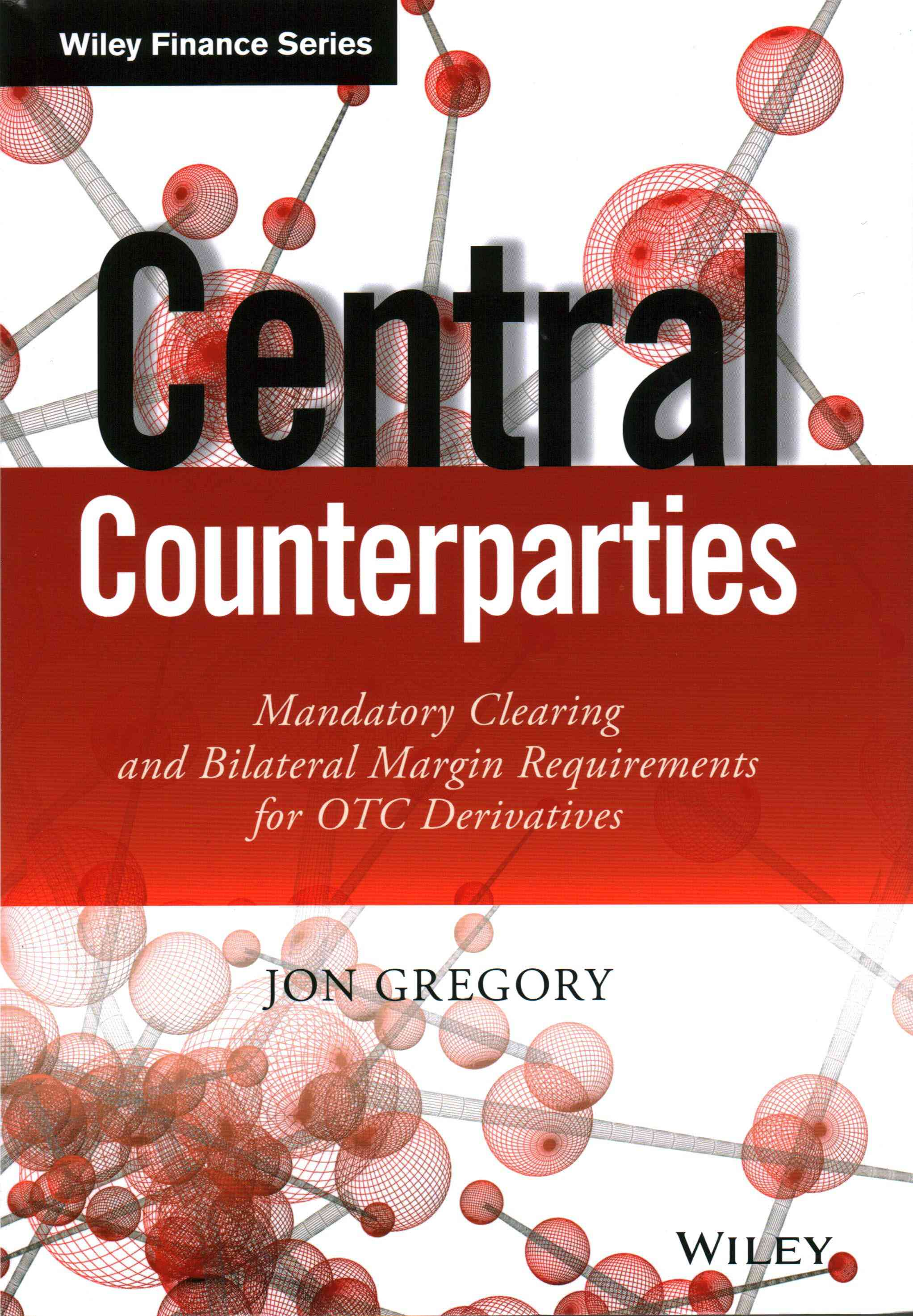 Central Counterparties By Gregory, Jon