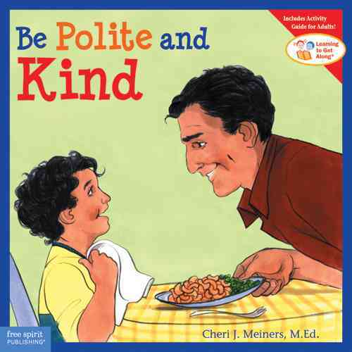Be Polite and Kind By Meiners, Cheri J./ Johnson, Meredith (ILT)